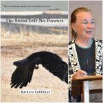 Barbara Robidoux's The Storm Left No Flowers